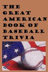 The Great American Book of Baseball Trivia (1,000 questions)