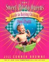 The Sweet Potato Queens' Guide to Raising Children for Fun and Profit