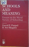 Schools & Meaning: Essays on the Moral Nature of Schooling