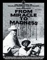 From Miracle to Madness 2nd. Edition: The True Story of Charles Dederich and Synanon .