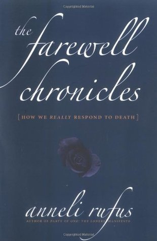 The Farewell Chronicles by Anneli Rufus