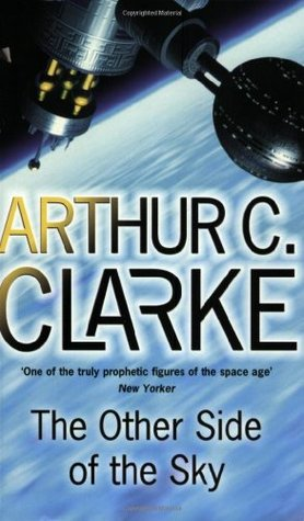 The Other Side Of The Sky by Arthur C. Clarke