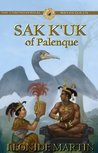 The Controversial Mayan Queen: Sak K'uk of Palenque (Mists of Palenque #2)