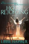 House of Rejoicing (The Book of Coming Forth by Day #1)