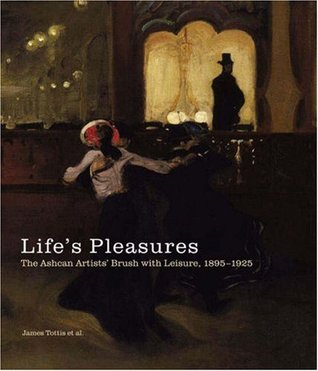 Life's Pleasures: The Ashcan Artists' Brush with Leisure, 1895-1925