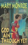 God Ain't Through Yet (God Don't Like Ugly, #5)