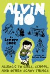 Allergic to Girls, School, and Other Scary Things (Alvin Ho, #1)