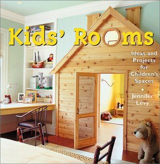 Kid's Rooms: Ideas and Projects for Children's Spaces