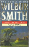Shout at the Devil / Gold Mine (Two Novels in One)