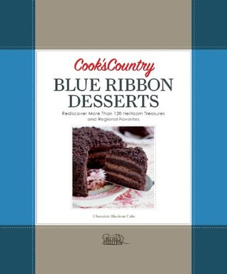 Cook's Country Blue Ribbon Desserts