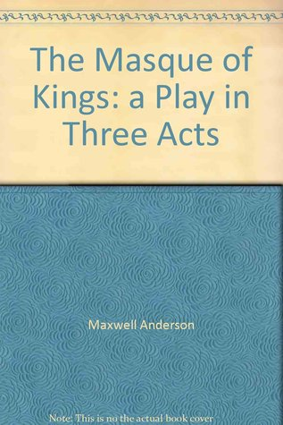 The Masque of Kings: A play in three acts