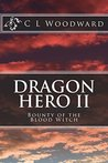 Bounty of the Blood Witch (Dragon Hero, #2)