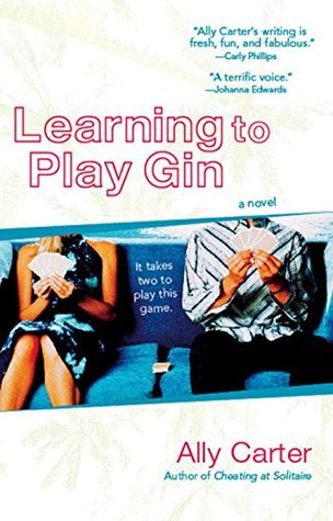 Learning to Play Gin by Ally Carter