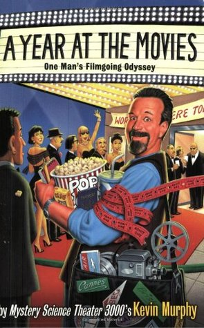 A Year at the Movies  by Kevin Murphy