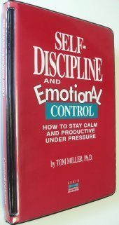 tom miller phd self discipline and emotional control relationship