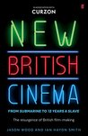 New British Cinema from 'Submarine' to '12 Years a Slave': The Resurgence of British Film-making