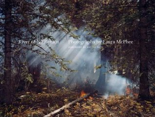 River of No Return by Laura McPhee