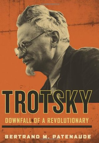 Trotsky by Bertrand M. Patenaude