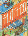 Plotted: A Literary Atlas