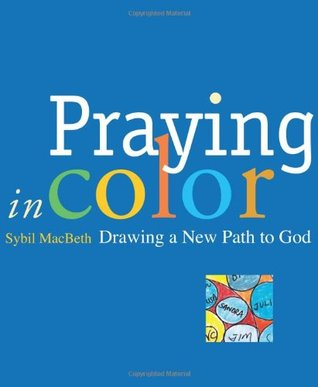 Praying in Color by Sybil MacBeth
