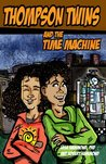 Thompson Twins and the Time Machine (Everyday Role Model Series Book 3)