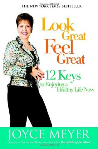 Look Great, Feel Great by Joyce Meyer
