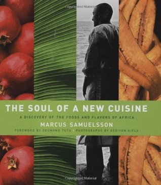 The Soul of a New Cuisine by Marcus Samuelsson