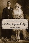 A Very Capable Life: The Autobiography of Zarah Petri (Our Lives: Diary, Memoir, and Letters)