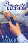 Desperate Decision by G.E.  Taylor