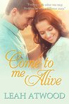 Come to Me Alive