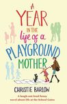 A Year in the Life of a Playground Mother