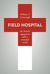 Field Hospital: The Church'...