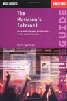The Musician's Internet: Online Strategies for Success in the Music Industry (Music Business)