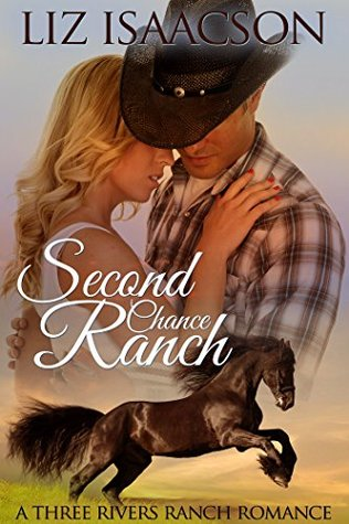 Second Chance Ranch (Three Rivers Ranch #1)