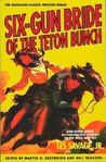 Six-Gun Bride of the Teton Bunch, and Seven Other Action-Packed Stories of the Wild West