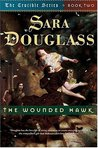 The Wounded Hawk (The Crucible, #2)