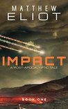 IMPACT: A Post-Apocalyptic Tale (IMPACT, #1)