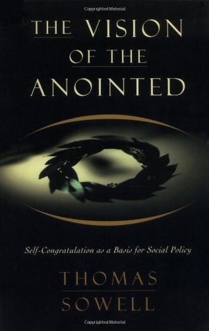 The Vision of the Anointed by Thomas Sowell