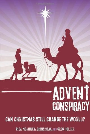 Advent Conspiracy by Rick McKinley