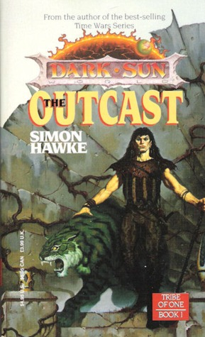 The Outcast (Dark Sun: Tribe of One #1)
