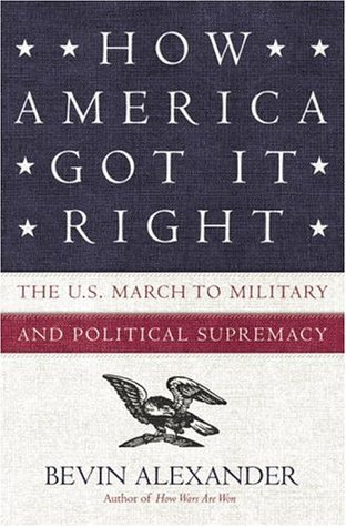 How America Got It Right by Bevin Alexander