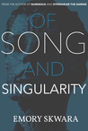 Of Song and Singularity
