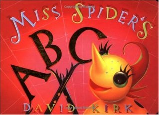 Miss Spider's ABC (David Kirk's Sunny Patch Library)