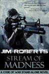 Stream of Madness: A Code of War Stand-Alone (The Code of War Book 3)