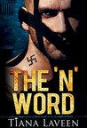 The 'N' Word by Tiana Laveen