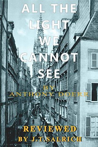 All The Light We Cannot See: A Novel by Anthony Doerr - Reviewed