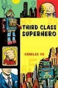 Third Class Superhero by Charles Yu