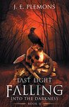 Last Light Falling: Into The Darkness