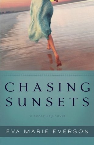 Chasing Sunsets by Eva Marie Everson
