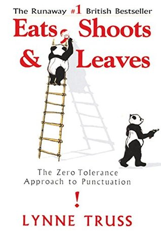 Eats, Shoots, and Leaves by Lynne Truss